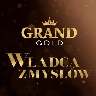 """Grand Gold - """"Władca zmysłów"""""""